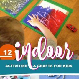 Indoor Crafts and Activities for Kids