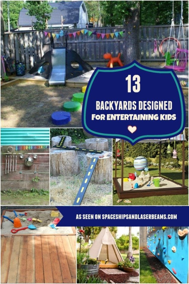 13 Amazing backyards for entertaining kids, as seen on Spaceships and Laser Beams.