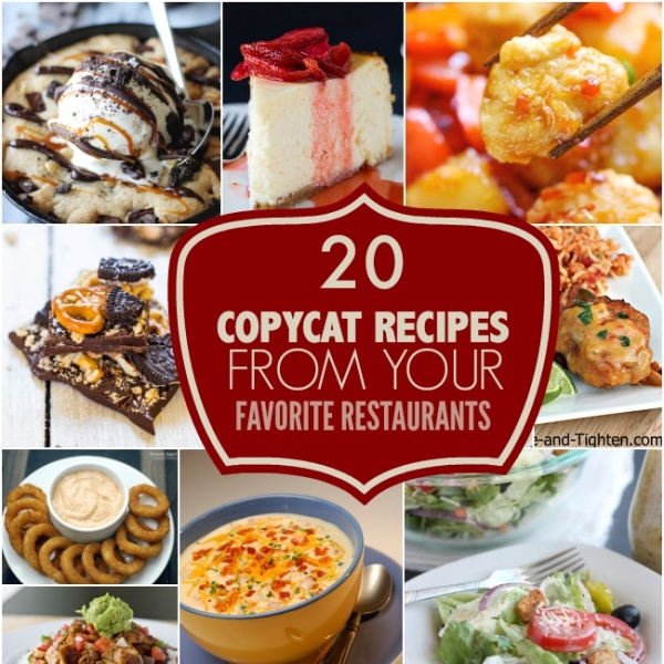 20 Copycat Recipes From Your Favorite Restaurants