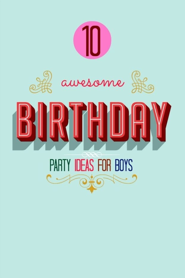 10 awesome boy birthday party ideas i love this week