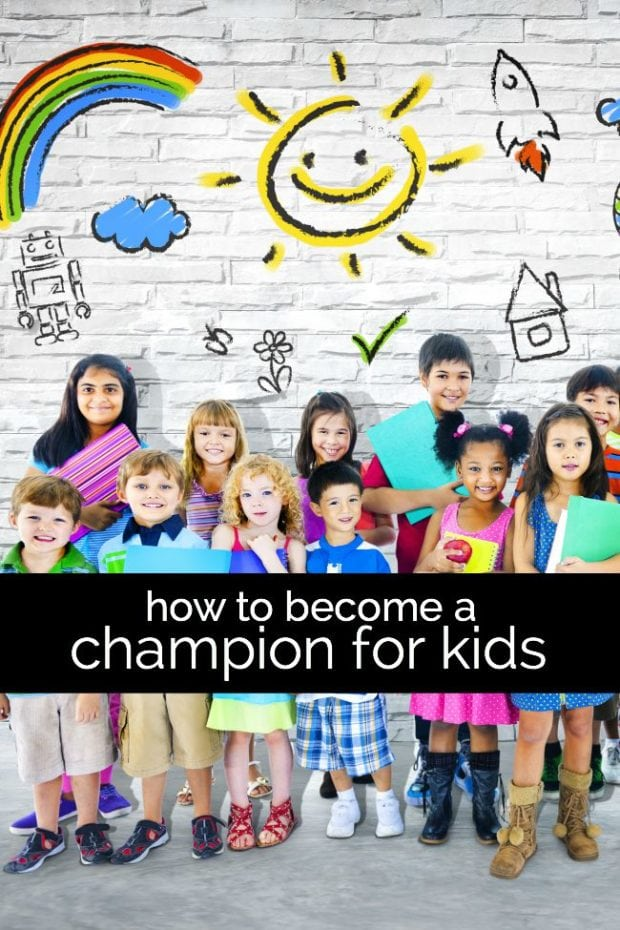 How to Become a Champion for Kids