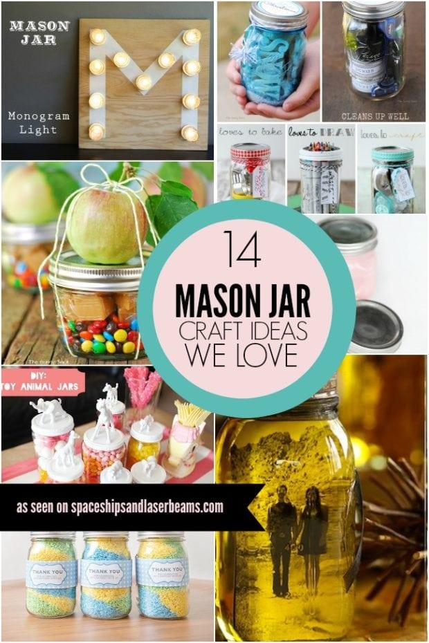 14 mason jar craft ideas we love spaceships and laser beams for Crafts using mason jars