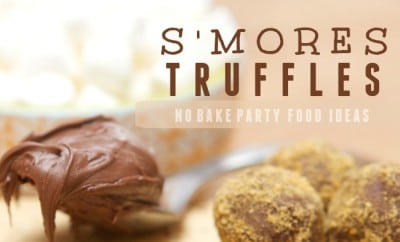 No Bake Smores Truffles Party Food Ideas