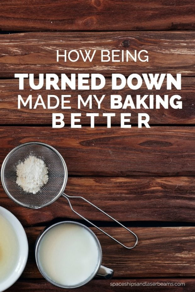 How Being Turned Down Made My Baking Better