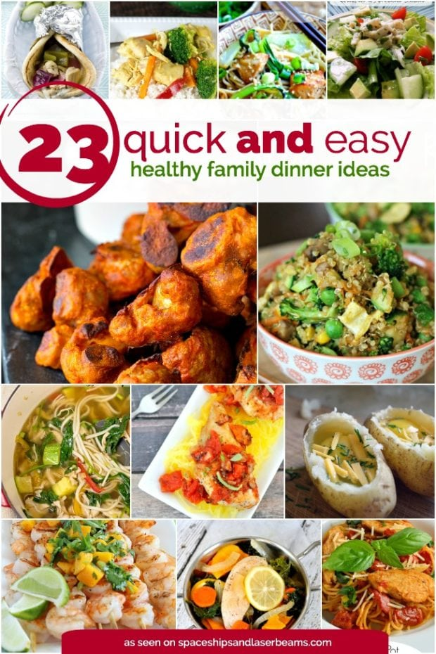23 Quick And Easy Healthy Family Dinner Ideas Spaceships And Laser Beams
