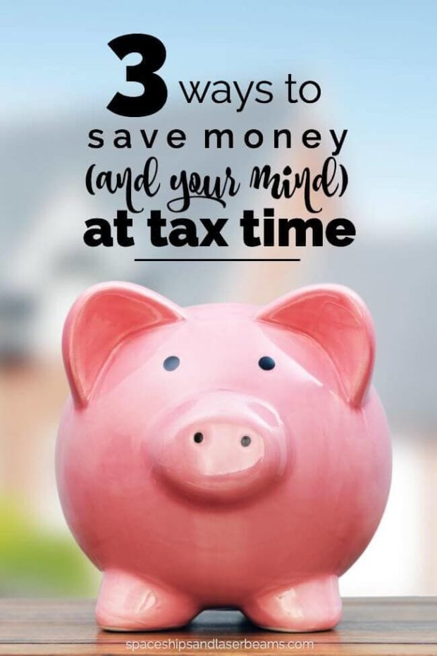 3 Ways to Save Money at Tax Time