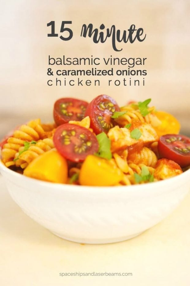 15 Minute Balsamic Vinegar & Caramelized Onion Chicken Rotini