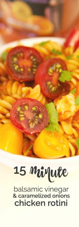 15 Minute Balsamic Vinegar & Caramelized Onion Chicken Rotini