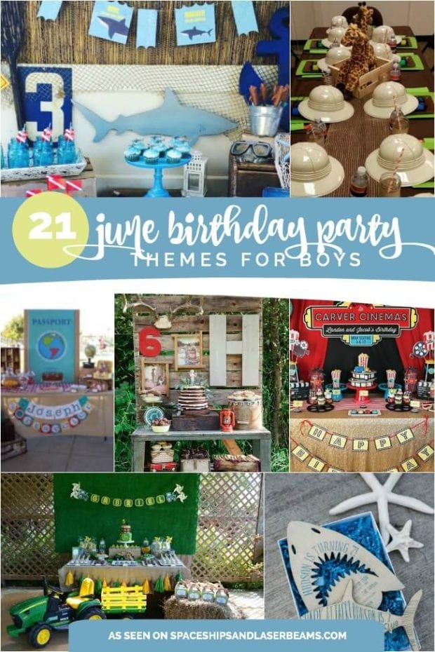 21 Fun June Birthday Party Ideas For Boys And Girls Too Spaceships And Laser Beams