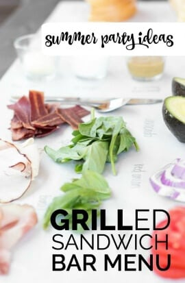 Summer Party Ideas: Grilled Sandwich Bar Menu