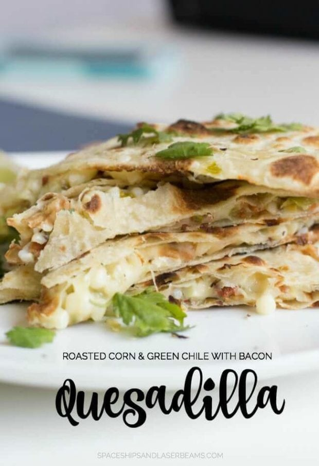 Roasted Corn & Green Chili with Bacon Quesadilla