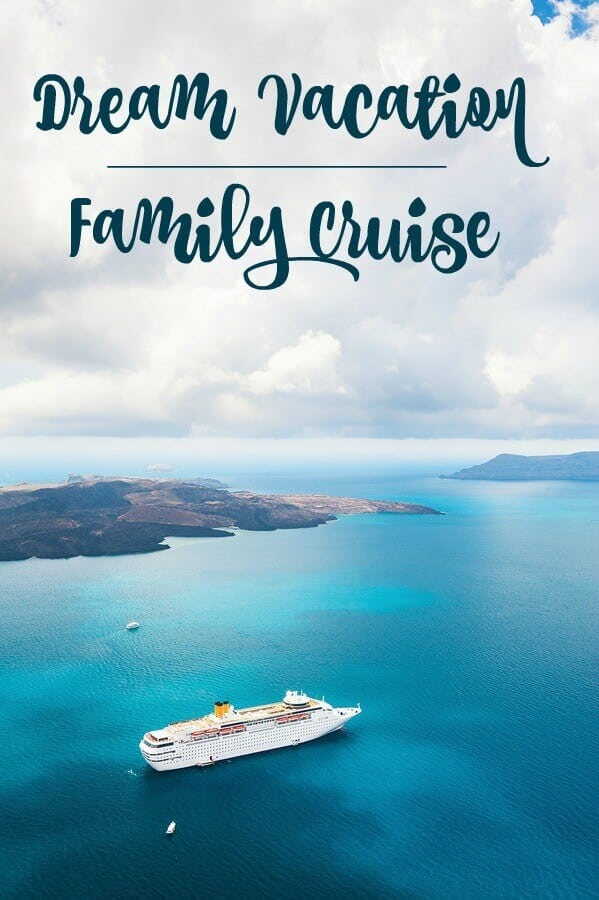 Dream Vacation: Family Cruise