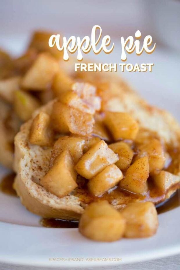 Apple Pie French Toast | Spaceships and Laser Beams
