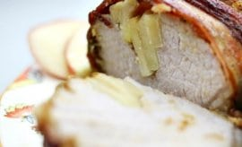 Apple Stuffed Pork Tenderloin Wrapped in Bacon