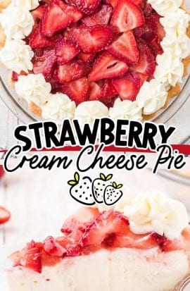 close up overhead shot of strawberry cream cheese pie with sliced strawberries and a whipped topping in a clear pie dish and a slice of strawberry cream cheese pie