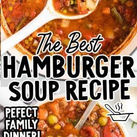 close up overhead shot of hamburger soup in a pot and close up overhead shot of a bowl of Hamburger Soup with a spoon