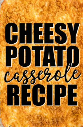 cheesy potato casserole recipe pinterest