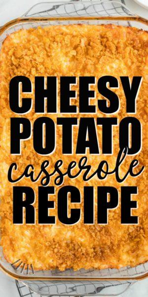 cheesy potato casserole recipe pinterest