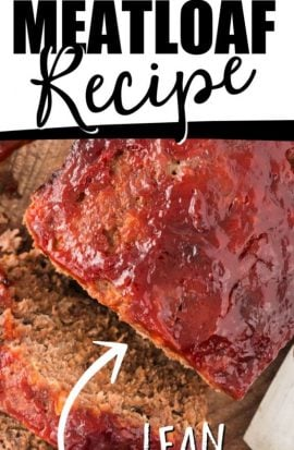 picture of meatloaf with sauce and text the best meatloaf recipe lean recipe