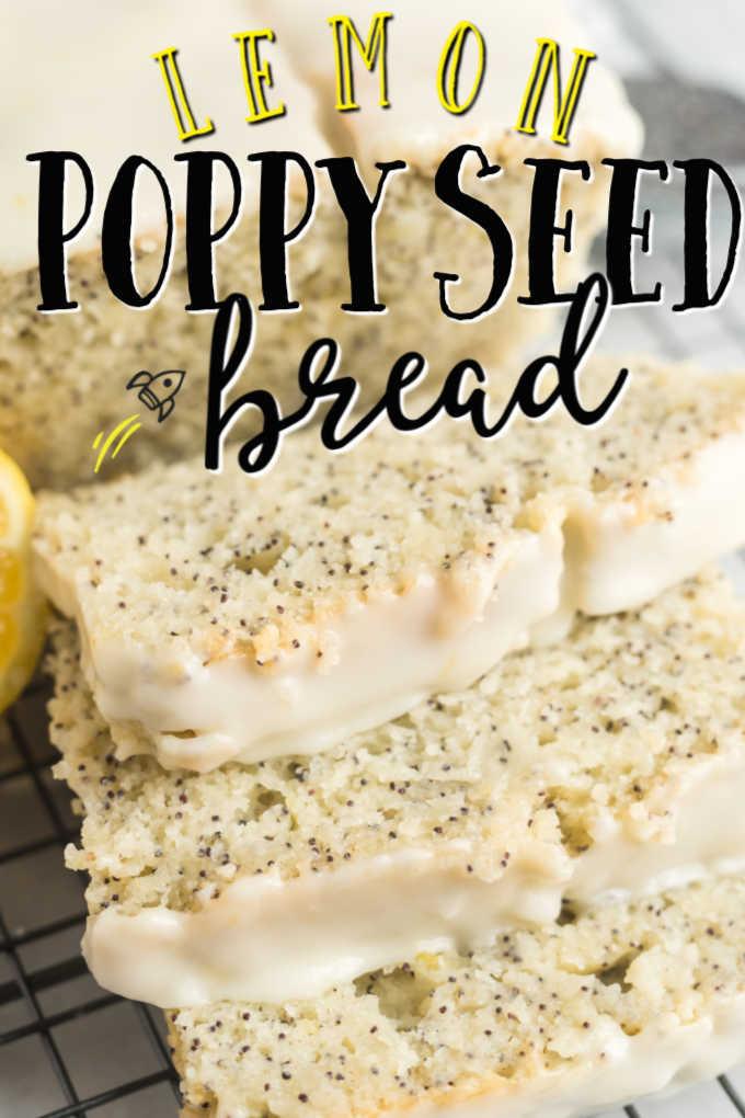 slices of lemon poppy seed bread