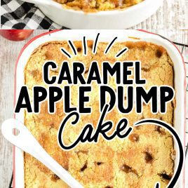 close up shot of Caramel Apple Dump Cake in a bowl and close up overhead shot of Caramel Apple Dump Cake in a baking dish with a large spoon