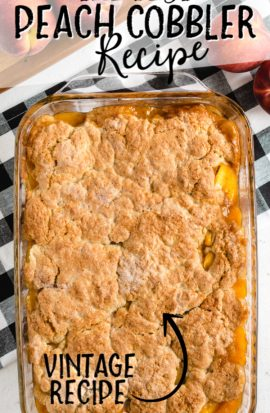 Easy Peach Cobbler Baked in Casserole Dish