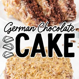 close up shot of German Chocolate Cake with coconut pecan frosting and close up shot of a slice of German Chocolate Cake with coconut pecan frosting on a plate