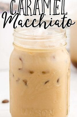 close up side shot of Iced Caramel Macchiato in a glass jar with ice