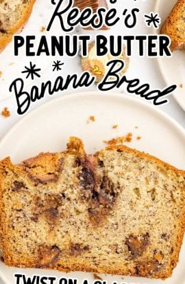 close up overhead shot of a slice of Reese's peanut butter banana bread
