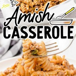 amish casserole in a baking dish and a serving of amish casserole on a plate with a fork